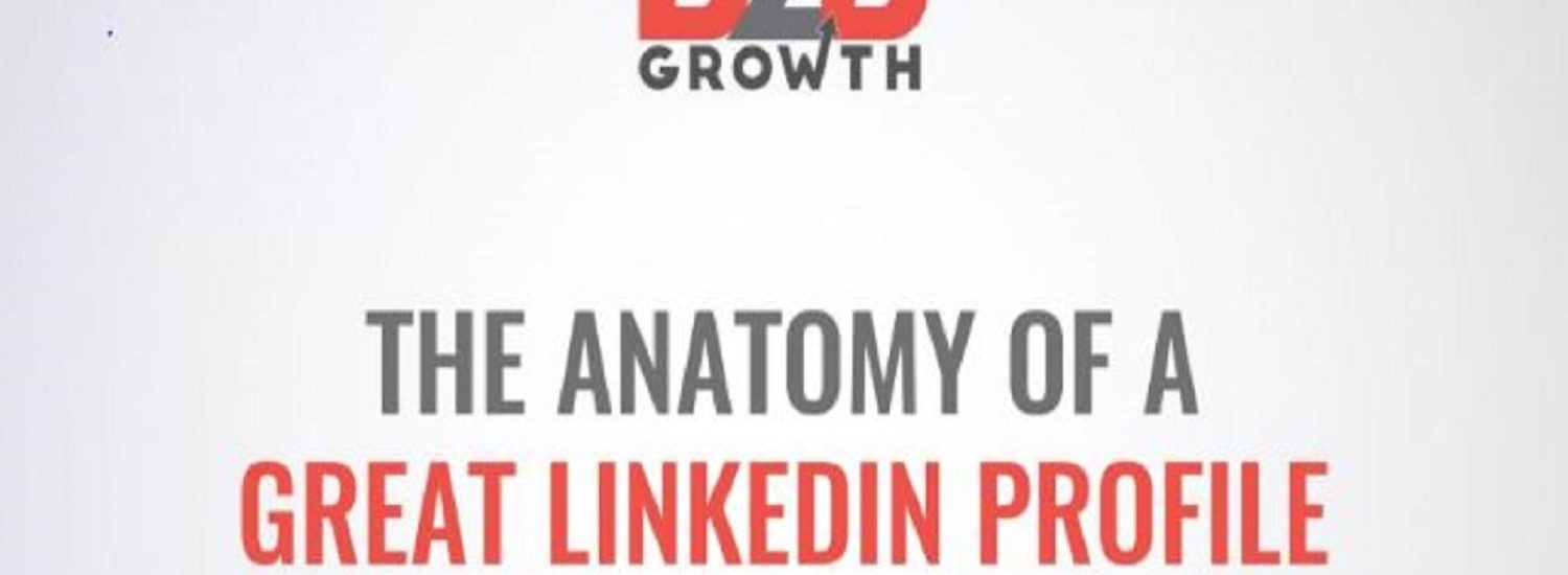Anatomy of a Great LinkedIn Profile – Podcast Interview
